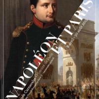 Napoleon et Paris exposition Carnavalet 8 avril au 30 août 2015