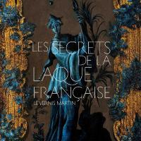 Musée des arts décoratifs Les secrets de la laque française